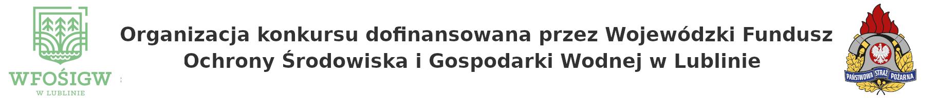 Organizacja konkursu dofinansowana przez Wojewódzki Fundusz Ochrony Środowiska i Gospodarki Wodnej w Lublinie